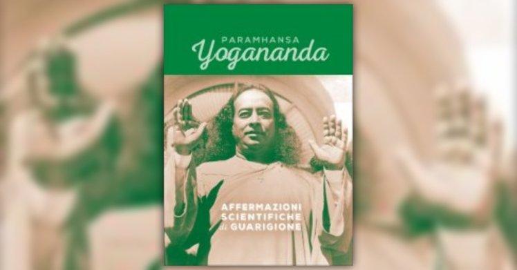 estratto-affermazioni-scientifiche-di-guarigione-libro-di-paramhansa-yogananda_2290